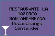 RESTAURANTE LA MAZORCA SANTANDEREANA Bucaramanga Santander