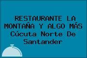 RESTAURANTE LA MONTAÑA Y ALGO MÁS Cúcuta Norte De Santander