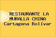 RESTAURANTE LA MURALLA CHINA Cartagena Bolívar