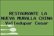 RESTAURANTE LA NUEVA MURALLA CHINA Valledupar Cesar
