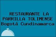 RESTAURANTE LA PARRILLA TOLIMENSE Bogotá Cundinamarca