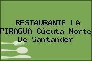 RESTAURANTE LA PIRAGUA Cúcuta Norte De Santander