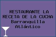 RESTAURANTE LA RECETA DE LA CUCHA Barranquilla Atlántico