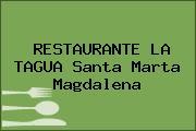 RESTAURANTE LA TAGUA Santa Marta Magdalena