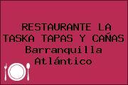 RESTAURANTE LA TASKA TAPAS Y CAÑAS Barranquilla Atlántico