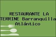 RESTAURANTE LA TERRINE Barranquilla Atlántico