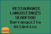 RESTAURANTE LANGOSTINO®S SEADFOOD Barranquilla Atlántico