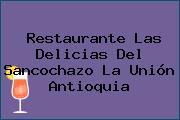 Restaurante Las Delicias Del Sancochazo La Unión Antioquia