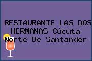 RESTAURANTE LAS DOS HERMANAS Cúcuta Norte De Santander