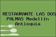 RESTAURANTE LAS DOS PALMAS Medellín Antioquia