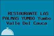 RESTAURANTE LAS PALMAS YUMBO Yumbo Valle Del Cauca