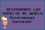 RESTAURANTE LAS SOPAS DE MI ABUELA Bucaramanga Santander