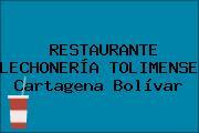 RESTAURANTE LECHONERÍA TOLIMENSE Cartagena Bolívar
