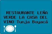 RESTAURANTE LEÑA VERDE LA CASA DEL VINO Tunja Boyacá