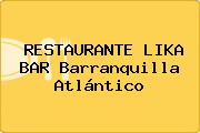 RESTAURANTE LIKA BAR Barranquilla Atlántico