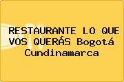 RESTAURANTE LO QUE VOS QUERÁS Bogotá Cundinamarca