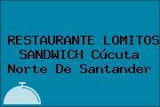RESTAURANTE LOMITOS SANDWICH Cúcuta Norte De Santander