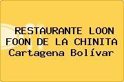 RESTAURANTE LOON FOON DE LA CHINITA Cartagena Bolívar