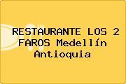 RESTAURANTE LOS 2 FAROS Medellín Antioquia