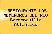 RESTAURANTE LOS ALMENDROS DEL RIO Barranquilla Atlántico