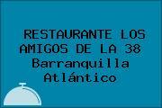 RESTAURANTE LOS AMIGOS DE LA 38 Barranquilla Atlántico