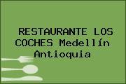 RESTAURANTE LOS COCHES Medellín Antioquia