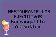 RESTAURANTE LOS EJECUTIVOS Barranquilla Atlántico