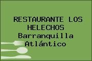 Tel fono y direcci n de restaurante los helechos for Restaurante la sangilena barranquilla telefono