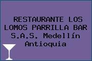RESTAURANTE LOS LOMOS PARRILLA BAR S.A.S. Medellín Antioquia