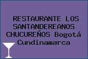 RESTAURANTE LOS SANTANDEREANOS CHUCUREÑOS Bogotá Cundinamarca