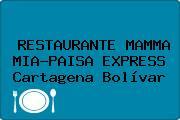 RESTAURANTE MAMMA MIA-PAISA EXPRESS Cartagena Bolívar