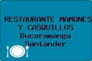 RESTAURANTE MAMONES Y CASQUILLOS Bucaramanga Santander