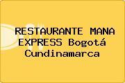 RESTAURANTE MANA EXPRESS Bogotá Cundinamarca