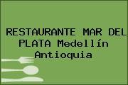 RESTAURANTE MAR DEL PLATA Medellín Antioquia