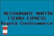 RESTAURANTE MARTÍN FIERRO EXPRESS Bogotá Cundinamarca