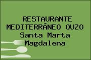 RESTAURANTE MEDITERRÁNEO OUZO Santa Marta Magdalena