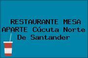RESTAURANTE MESA APARTE Cúcuta Norte De Santander