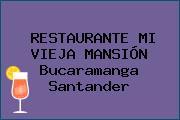 RESTAURANTE MI VIEJA MANSIÓN Bucaramanga Santander