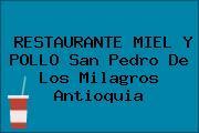 RESTAURANTE MIEL Y POLLO San Pedro De Los Milagros Antioquia
