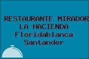 RESTAURANTE MIRADOR LA HACIENDA Floridablanca Santander