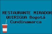 RESTAURANTE MIRADOR QUIRIGUA Bogotá Cundinamarca