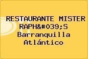 RESTAURANTE MISTER RAPH'S Barranquilla Atlántico