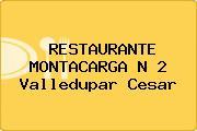 RESTAURANTE MONTACARGA N 2 Valledupar Cesar