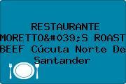 RESTAURANTE MORETTO'S ROAST BEEF Cúcuta Norte De Santander