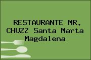 RESTAURANTE MR. CHUZZ Santa Marta Magdalena
