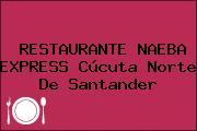 RESTAURANTE NAEBA EXPRESS Cúcuta Norte De Santander