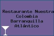 Restaurante Nuestra Colombia Barranquilla Atlántico