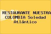 RESTAURANTE NUESTRA COLOMBIA Soledad Atlántico