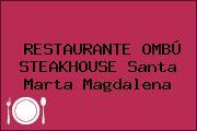 RESTAURANTE OMBÚ STEAKHOUSE Santa Marta Magdalena