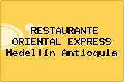 RESTAURANTE ORIENTAL EXPRESS Medellín Antioquia